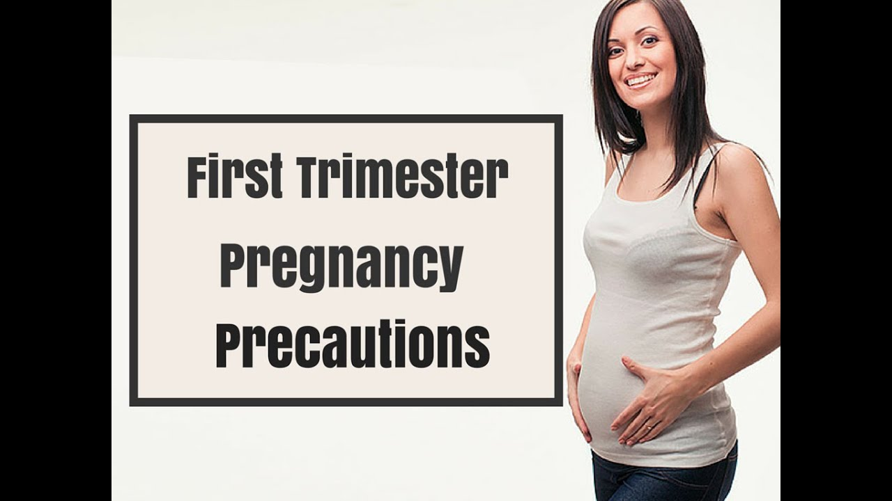 Pregnancy Tips - Precautions During The First Trimester -5037