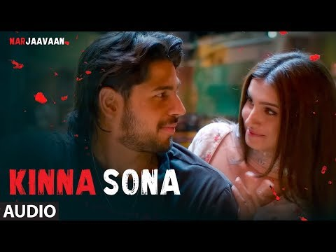 Full Audio: Kinna Sona   Marjaavaan   Sidharth M, Tara S   Meet Bros, Jubin N,Dhvani Bhanushali