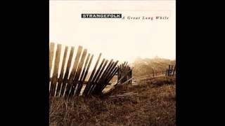 Strangefolk - A Great Long While - Mama
