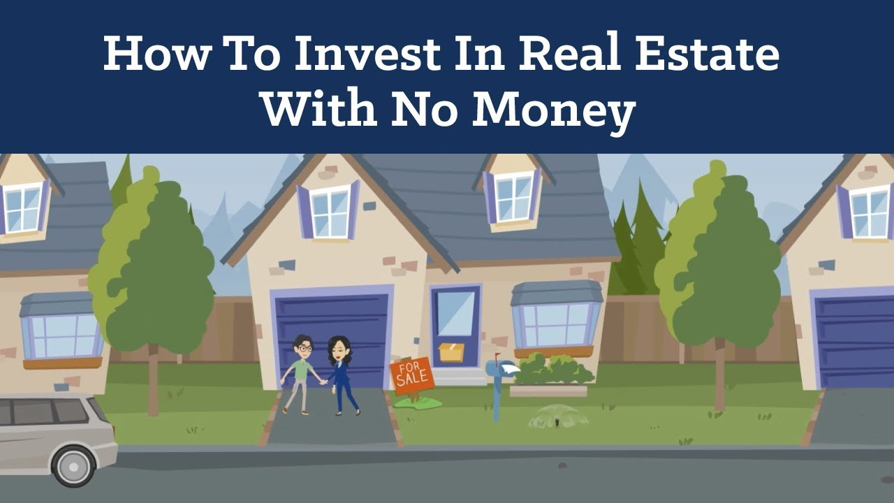 How To Invest In Real Estate With No Money Down
