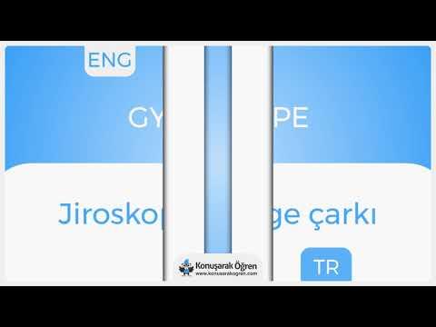 Gyroscope Nedir? Gyroscope İngilizce Türkçe Anlamı Ne Demek? Telaffuzu Nasıl Okunur? Çeviri Sözlük