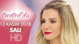Esra Erol'da 13 Kasım 2018 | Salı