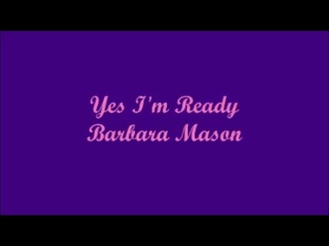 Yes Im Ready  Barbara Mason Lyrics