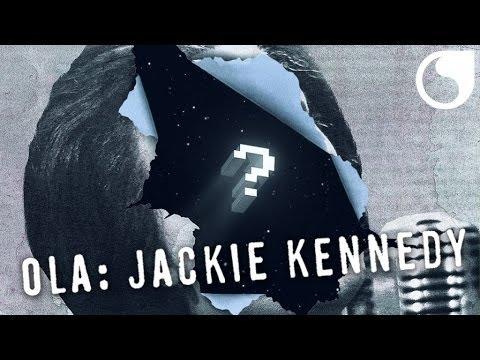 Ola - Jackie Kennedy