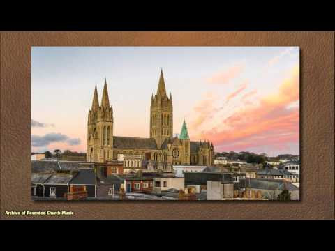 BBC Choral Evensong: Truro Cathedral 1998 (Andrew Nethsingha)