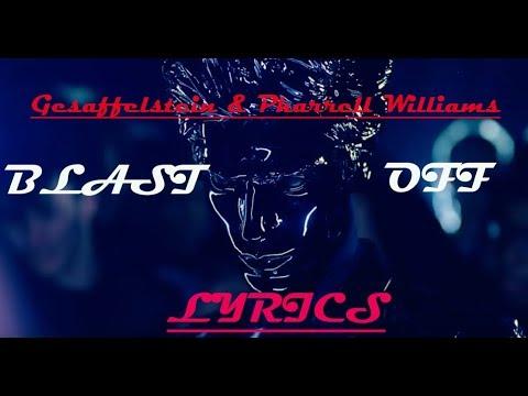 Gesaffelstein & Pharrell Williams - Blast Off (Lyrics Video)