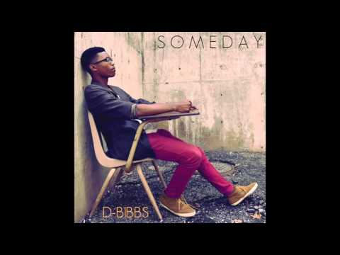 Someday - D-Bibbs