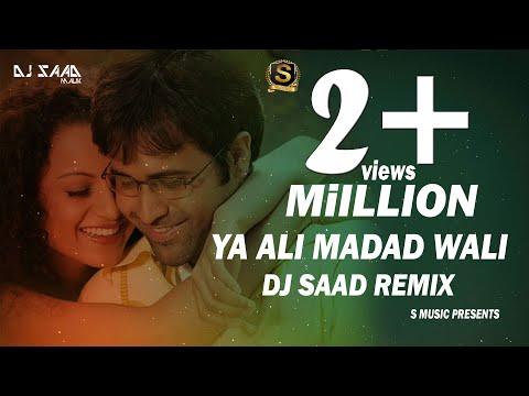 Ya Ali Madad Wali | Dj Saad Remix | Club Mix | 2018