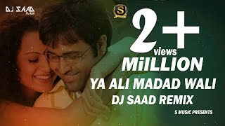 Ya Ali Madad Wali | Dj Saad Remix | Club Mix | 2018