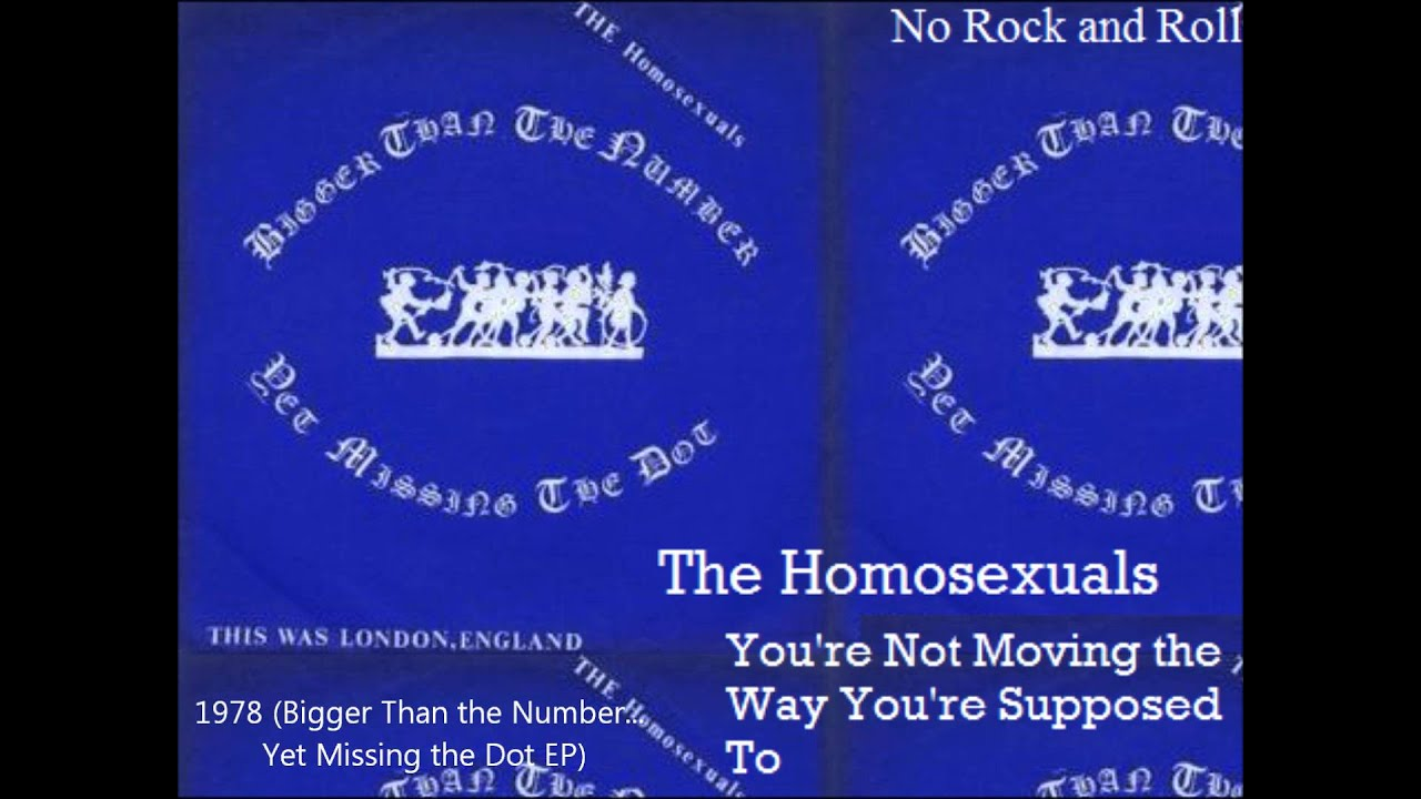 The Homosexuals - You're Not Moving The Way You're Supposed To