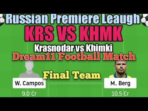Krs Vs Khmk Dream11 Football Match Krasnodar Vs Khimki Russian Premiere Leaugh Youtube