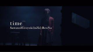 SawanoHiroyuki[nZk]:ReoNa『time』Music Video