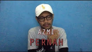 Azmi - Pernah || Slow Version Cover by Ilham Akbar