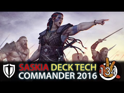 Saskia the Unyielding  Open Hostility C16 Deck Tech  The Command Zone #134