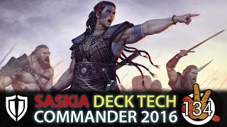 Saskia the Unyielding - Open Hostility C16 Deck Tech | The Command Zone #134
