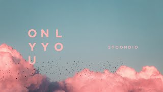 Stoondio - Only you (Official Audio)