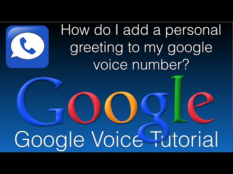 How Do I Add A Personal Greeting To My Google Voice Number? Google Voice Tutorial