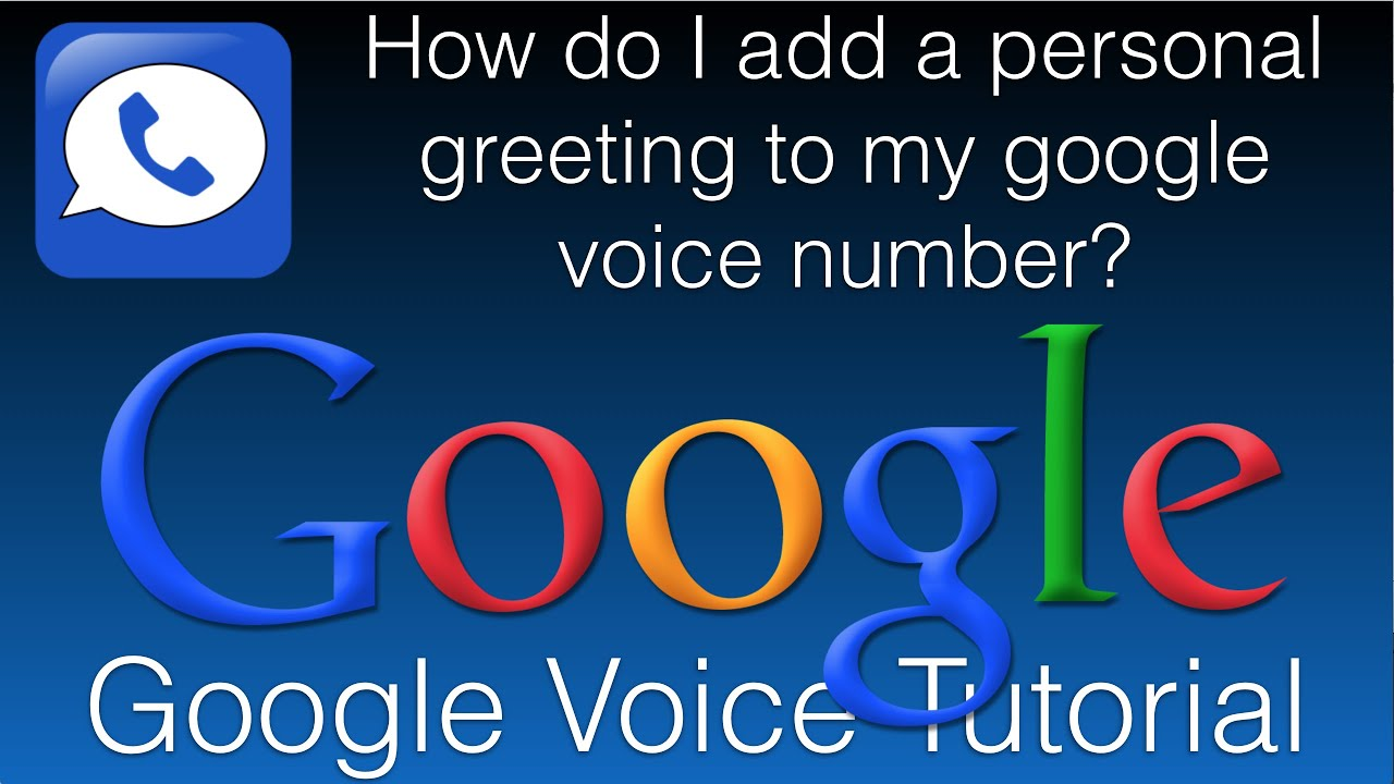 How do i add a personal greeting to my google voice number google how do i add a personal greeting to my google voice number google voice tutorial m4hsunfo