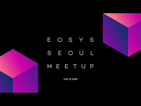 EOSYS Meetup Live from Seoul, South Korea