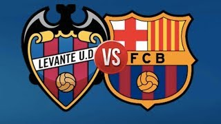 Levante vs Barcelona, La Liga, 2018 - Match Preview