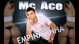 MC ACE   EMPINADINHA  LANÇAMENTO 2015