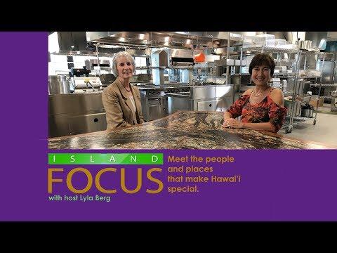 Island Focus – Episode 22, Kapi'olani Culinary Institute of the Pacific (Part 1)