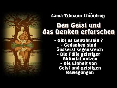 Den Geist und das Denken erforschen - Lama Tilmann Lhündrup  ( Buddhismus, Mahamudra, Meditation )