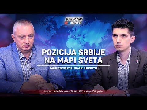 AKTUELNO: Pozicija Srbije na mapi sveta - Darko Trifunović i Mladen Obradović (16.10.2018)