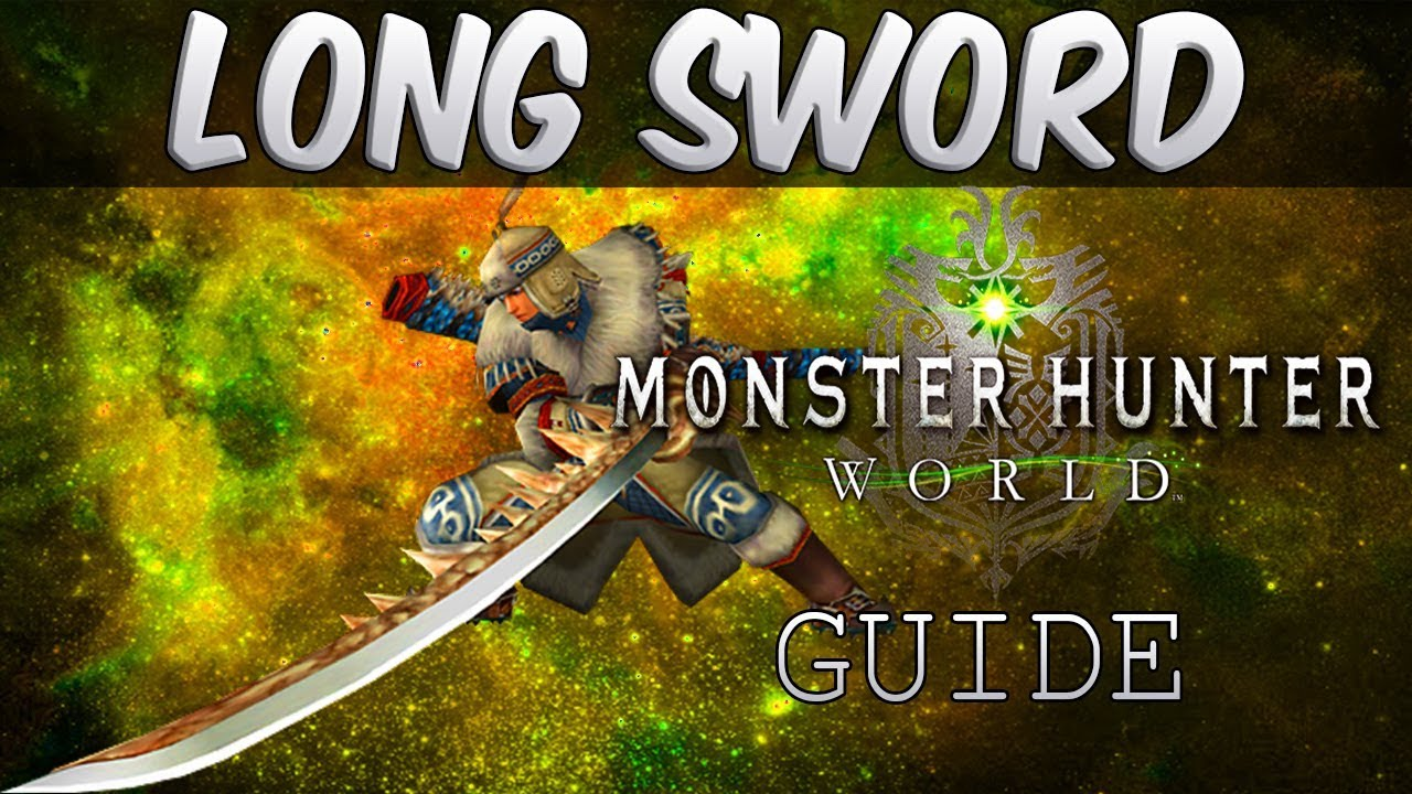 monster hunter world longsword guide