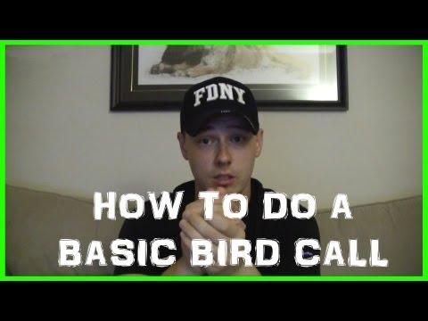 How To Do A Basic Bird Call (Loon Call)