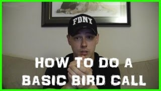How To Do a Basic Bird Call