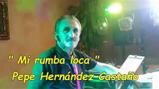 Mi rumba loca Pepe Hernandez Castano