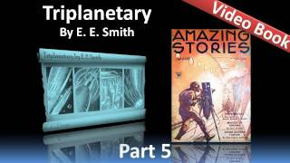 Part 5 - Triplanetary Audiobook by E. E. Smith (Chs 18-19)(, 2012-02-07T09:57:44.000Z)