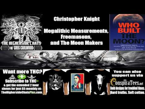 Christopher Knight | Megalithic Measurements, Freemasons, and The Moon Makers