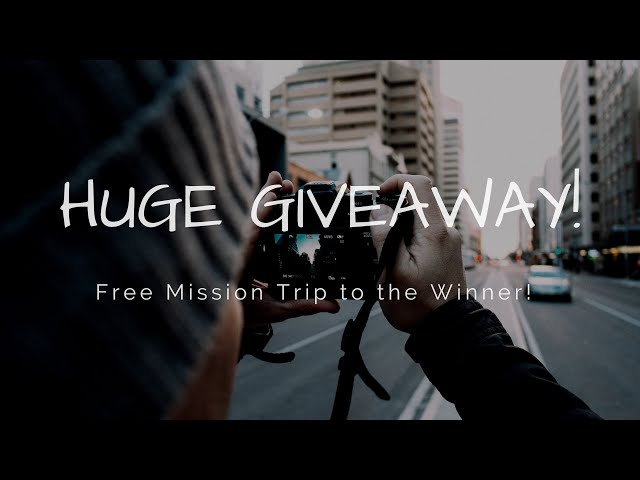 Huge end of year mission trip giveaway!