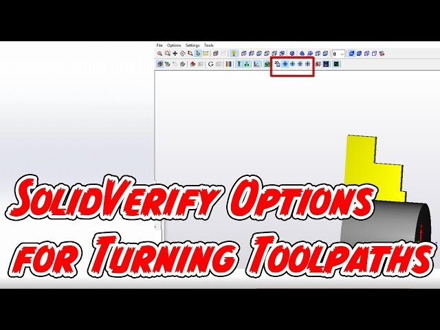 SolidVerify Options for Turning Toolpaths