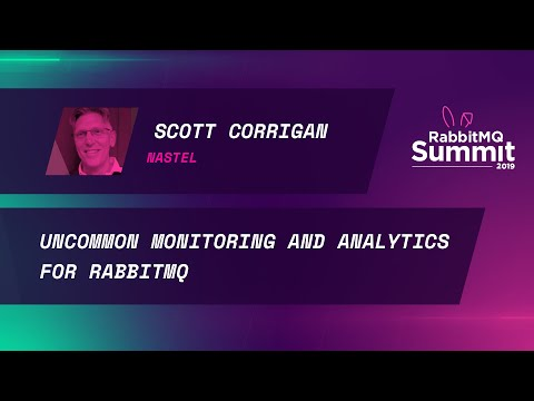 Uncommon monitoring and analytics for RabbitMQ - Scott Corrigan