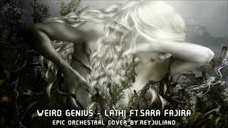 Weird Genius - Lathi (ꦭꦛꦶ) ft. Sara Fajira (Epic Orchestral Cover)
