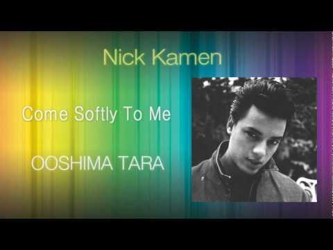 Nick Kamen - Come Softly To Me
