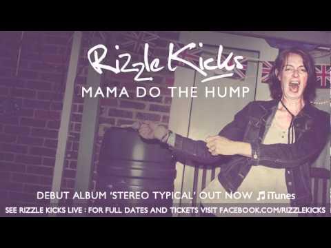 Rizzle Kicks - Mama Do The Hump