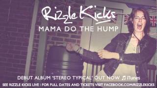 Rizzle Kicks - Mama Do The Hump