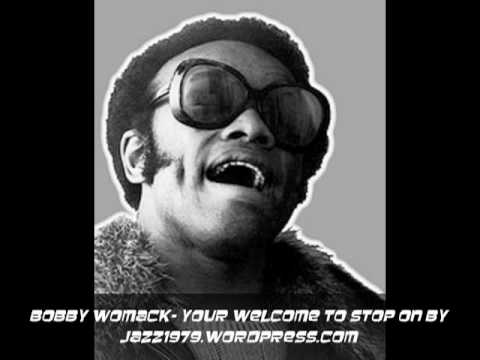 BOBBY WOMACK- YOUR WELCOME TO STOP ON BY
