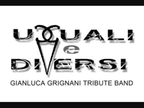 Sei unica uguali e diversi gianluca grignani tribute - Gianluca grignani uguali e diversi ...