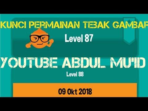 Kunci Jawaban Tebak Gambar Level 87 2018 Youtube