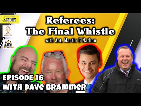 Referees: The Final Whistle Podcast | Episode 16 with Dave Brammer