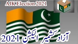 Azad Kashmir Election 2021 - Party Candidate from AJK District Election 2021
