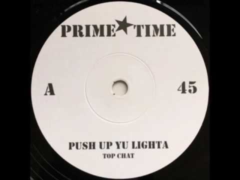 TOP CHAT / PUSH UP YU LIGHTA -Reggae - Remix - 7inch vinyl record