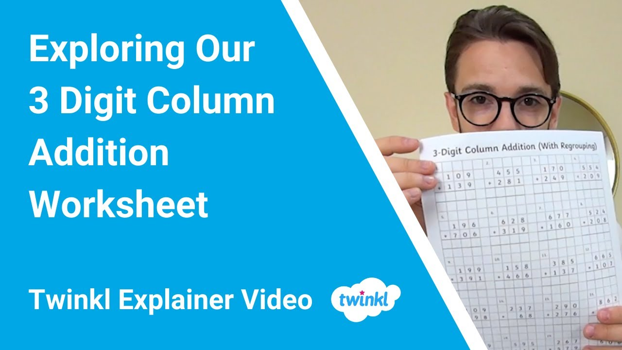 Primary Resources Column Addition With 3 Digits Worksheet Digit addition with regrouping twinkl