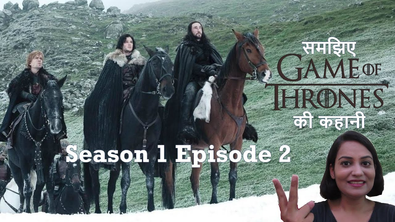 Game Of Thrones Season 1 Episode 2 Explained Hindi