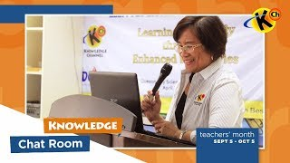 Knowledge Chatroom | Dr. Fe Hidalgo | National Teachers' Month